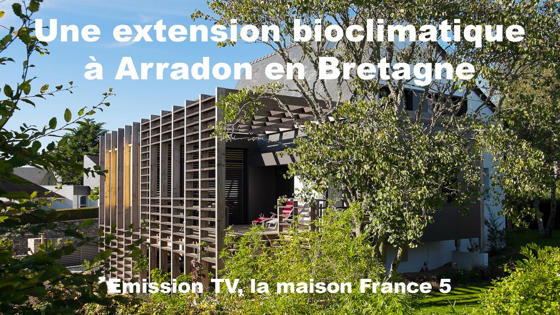 extension bois arradon morbihan bretagne la maison france 5